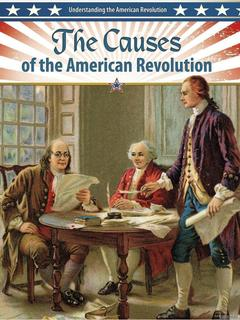 The Causes of the American Revolution