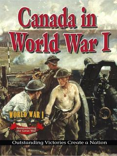 Canada in World War I: Outstanding Victories Create a Nation