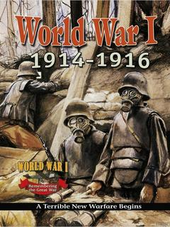 World War I: 1914-1916 - A Terrible New Warfare Begins