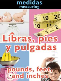 Libras, pies y pulgadas/Pounds, Feet and Inches