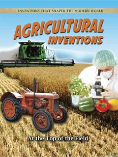 Agricultural Inventions: At the Top of the Field