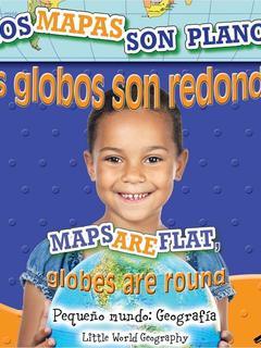 Los mapas son planos, los globos son redondos/Maps Are Flat, Globes Are Round
