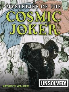 Mysteries of the Cosmic Joker