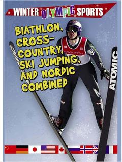 Biathlon, Cross Country, Ski Jumping, and Nordic Combined