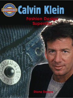 Calvin Klein: Fashion Design Superstar