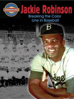 Jackie Robinson: Breaking the Color Line in Baseball