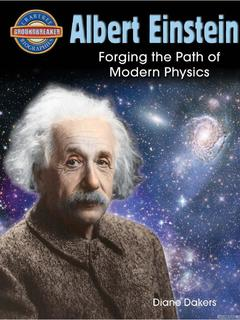Albert Einstein: Forging the Path of Modern Physics