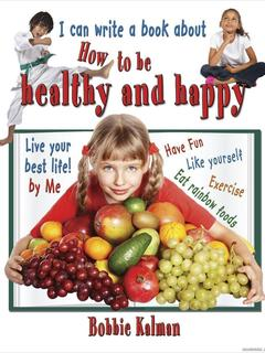 I can write a book about how to be healthy and happy