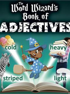 The Word Wizard's Book of Adjectives
