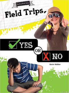 Field Trips, Yes or No