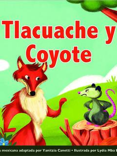 Tlacuache y Coyote