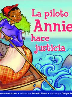 La piloto Annie hace justicia