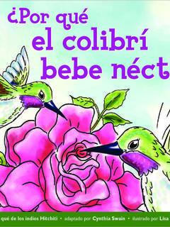 ¿Por qué el colibrí bebe néctar?
