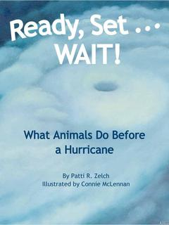 Ready, Set . . . WAIT! What Animals Do Before a Hurricane