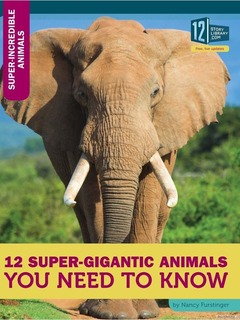 12 Super-Gigantic Animals You Need to Know