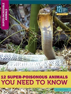 12 Super-Poisonous Animals You Need to Know