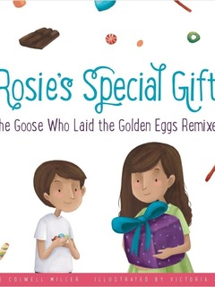 Rosies Special Gift: The Goose Who Laid the Golden Eggs Remixed