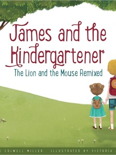 James and the Kindergartener: The Lion and the Mouse Remixed