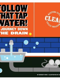 Follow that Tap Water!: A Journey Down the Drain