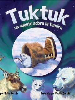 Tuktuk: un cuento sobre la tundra