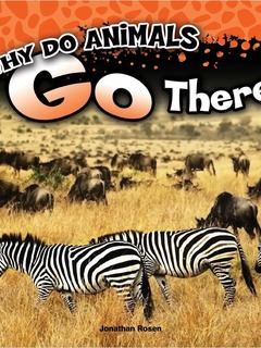 Why Do Animals Go There?