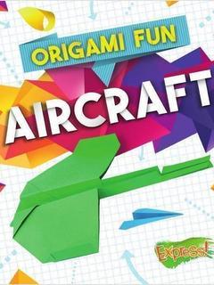 Origami Fun: Aircraft
