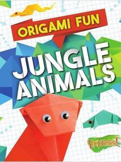 Origami Fun: Jungle Animals