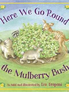 Here We Go Round Mulberry Bush