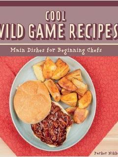 Cool Wild Game Recipes