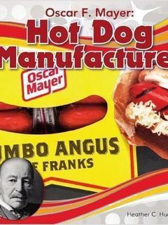 Oscar F. Mayer: Hot Dog Manufacturer