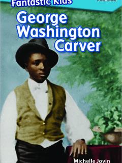Fantastic Kids: George Washington Carver