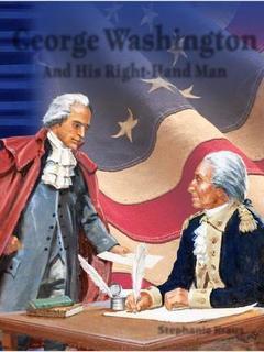 George Washington and His Right-Hand Man