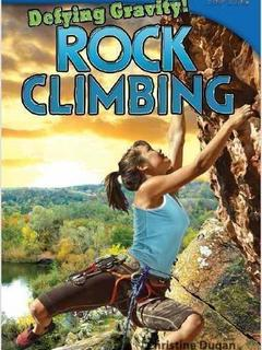 Defying Gravity! Rock Climbing