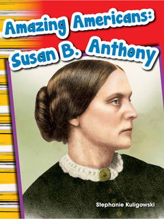Amazing Americans: Susan B. Anthony
