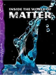 Inside the World of Matter