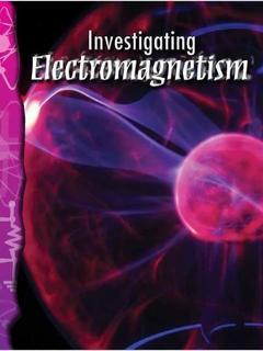 Investigating Electromagnetism