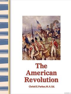 Early America: The American Revolution