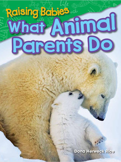 Raising Babies: What Animal Parents Do