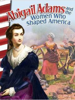 Abigail Adams and the Women Who Shaped America