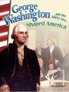 George Washington and the Men Who Shaped America