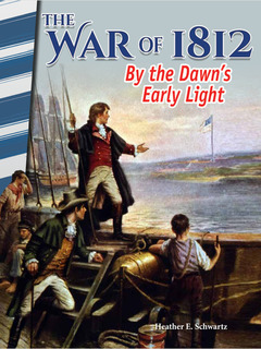 The War of 1812: By the Dawn's Early Light