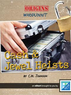 Cash and Jewel Heists