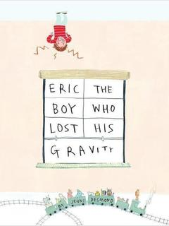 Eric, the Boy Who Lost His Gravity