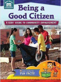 Being a Good Citizen: a kids' guide to community involvement