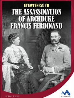 Eyewitness to the Assassination of Archduke Francis Ferdinand