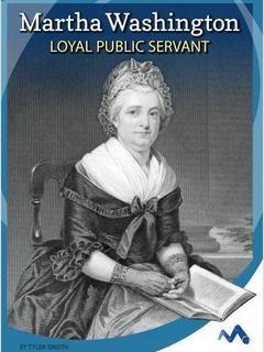 Martha Washington: Loyal Public Servant