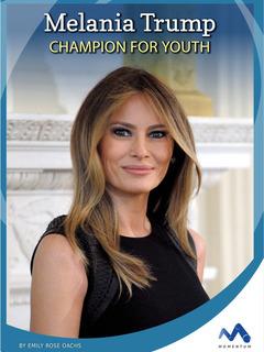 Melania Trump: Champion for Youth