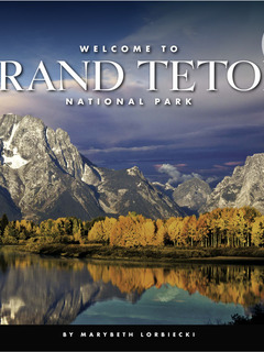 Welcome to Grand Teton National Park