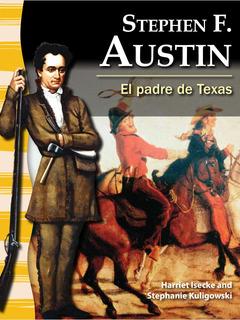 Stephen F. Austin: El padre de Texas