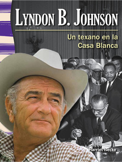 Lyndon B. Johnson: Un texano en la Casa Blanca